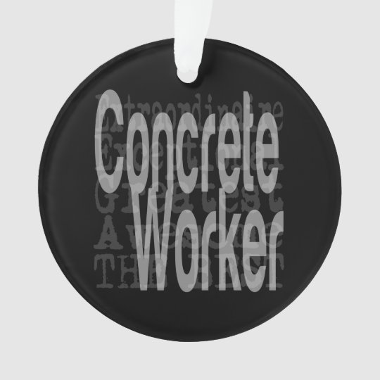 Concrete Worker Extraordinaire Ornament
