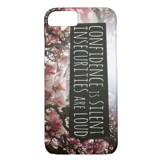 Confidence is Silent Insecurities are LOUD iPhone 7 Case