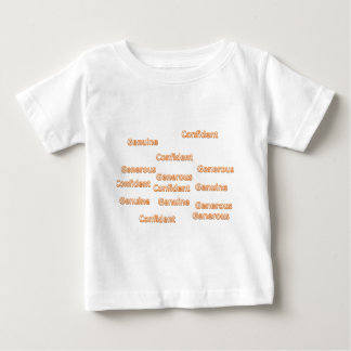 confident generous genuine baby T-Shirt