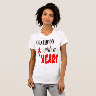 confident with a heart T-Shirt