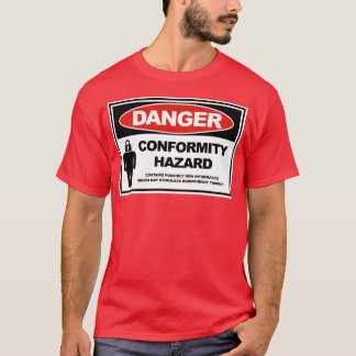 conformity hazard T-Shirt