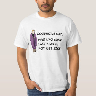 Confucius quote on jokes T-Shirt