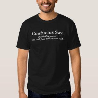 Confucius Say : Baseball Is Wrong .... Tshirt