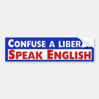 Confuse A Liberal. Speak English Bumper Sticker