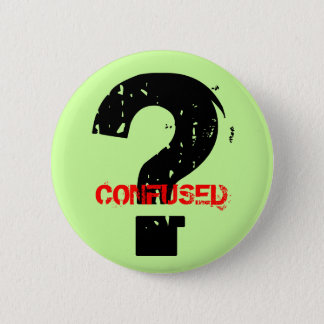 CONFUSED 2 INCH ROUND BUTTON