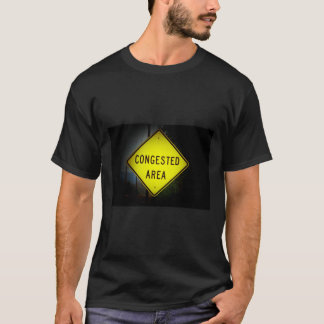 Congested Area road sign T-Shirt