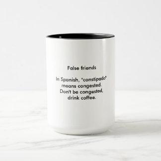 Congested, not constipated mug. mug