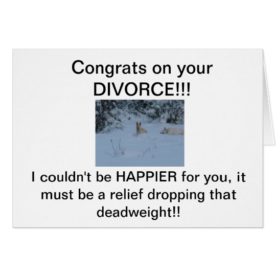 Congrats on your DIVORCE! Card