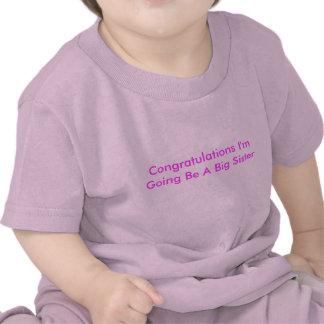 Congratulations I'm Going Be A Big Sister Tshirt