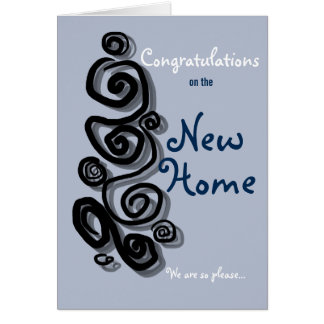 Congratulations on the new home we are so pleased. card
