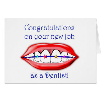 Congratulations on your new job as a Dentist Card