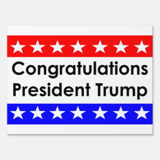 Congratulations President Trump Sign