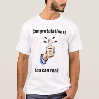 Congratulations! You can read! T-Shirt