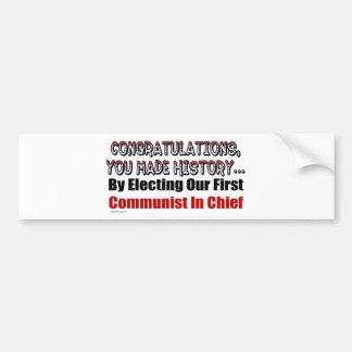 Congratulations, You Elected a Communist In Chief Bumper Sticker