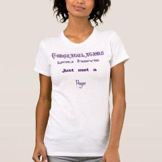 Congratulations You've just met a Pagan T-shirt