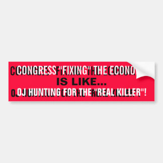 CONGRESS FIXING THE ECONOMY BUMPER STICKER