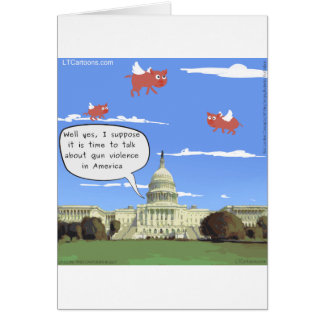 Congress & Gun Violence Talk When Pigs Fly Card