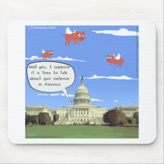 Congress & Gun Violence Talk When Pigs Fly Mouse Pad