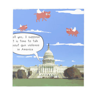 Congress & Gun Violence Talk When Pigs Fly Notepad