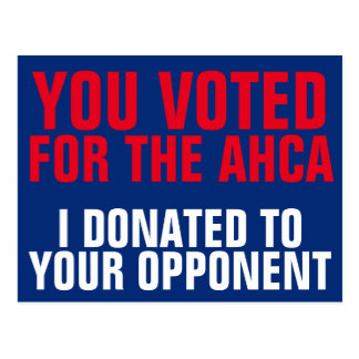 Congress Votes for AHCA, We Donate to Opponents Postcard