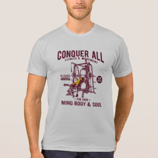 Conquer All Mind Body & Soul Fitness Design T-Shirt