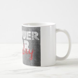 Conquer Fear, Everyday Coffee Mug