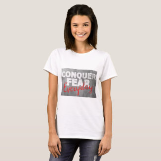 Conquer Fear, Everyday T-Shirt