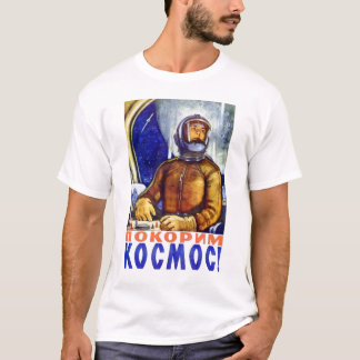 CONQUER SPACE! T-Shirt