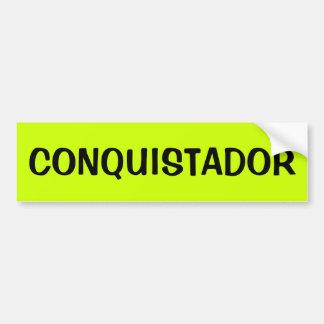 CONQUISTADOR BUMPER STICKER