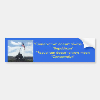 Conservative or Republican Bumper Sticker