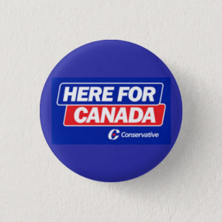 Conservative Party - Here for Canada 1 Inch Round Button