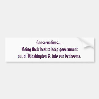 Conservatives... Bumper Sticker