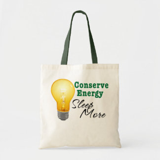 Conserve Energy_sleep more Budget Tote Bag