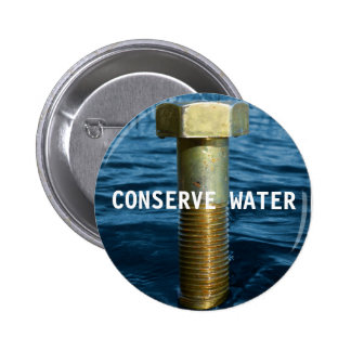 Conserve water badge 2 inch round button