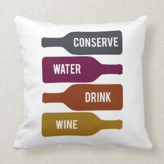 Conserve Water Drink Wine Throw Pillows
