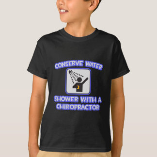 Conserve Water .. Shower With a Chiropractor T-Shirt