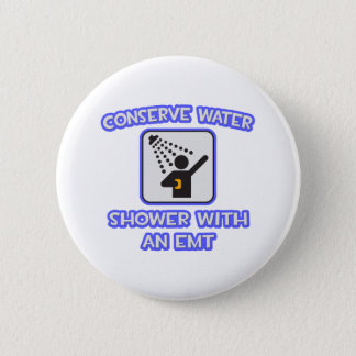 Conserve Water .. Shower With an EMT 2 Inch Round Button