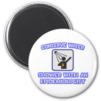 Conserve Water .. Shower With an Epidemiologist Magnet
