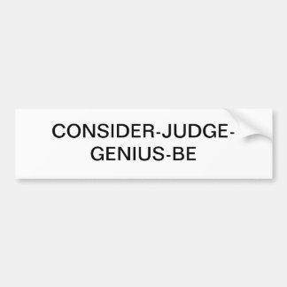 Consider Judge Genius Be Bumper Sticker