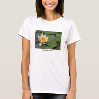 Consider the lilies T-Shirt