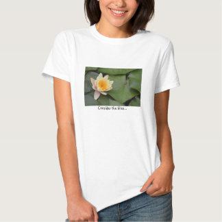 Consider the lilies tee shirt