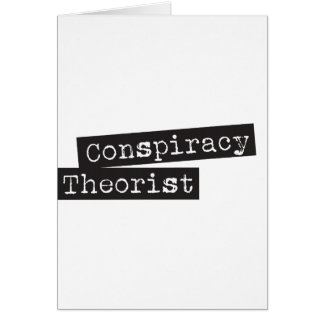 Conspiracy THEORIST Greeting Card