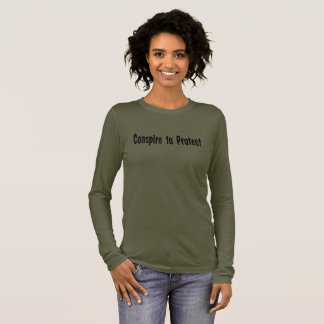 Conspire to Protect Long Sleeve T-Shirt