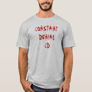 CONSTANT DENIAL CD T-Shirt