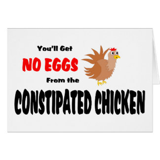 Constipated Chicken Greeting Card