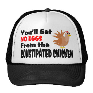 Constipated Chicken Hats