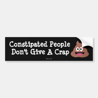 Constipated People Don't Give A Crap Sticker