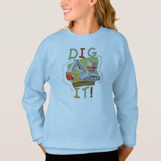 Construction Vehicle Dig It Sweatshirt