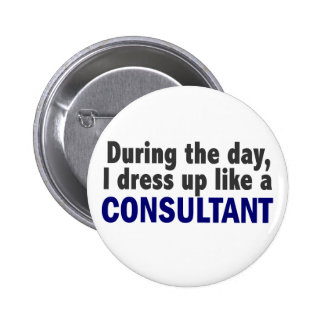 Consultant During The Day 2 Inch Round Button