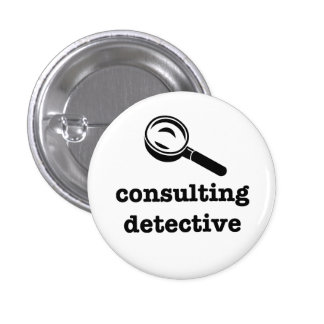 """""""CONSULTING DETECTIVE"""" 1.25-inch 1 Inch Round Button"""